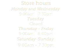 Store hours Monday and Wednesday 