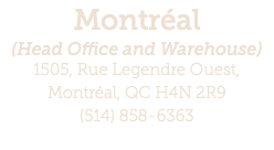 Montréal (Head Office and Warehouse) 1505, Rue Legendre Ouest, 